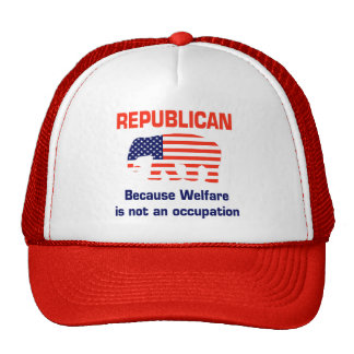 Funny Republican - Welfare Trucker Hat