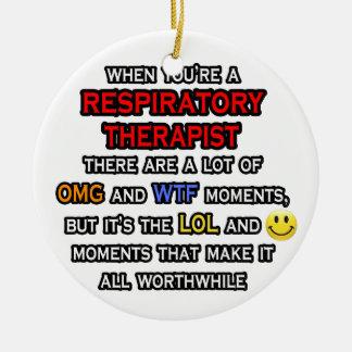 Funny Respiratory Therapist ... OMG WTF LOL Ceramic Ornament
