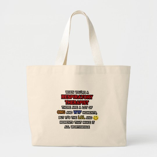 Funny Respiratory Therapist ... OMG WTF LOL Large Tote Bag