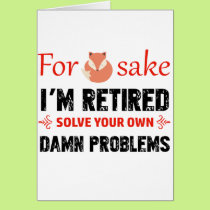 Funny Retired designs Card