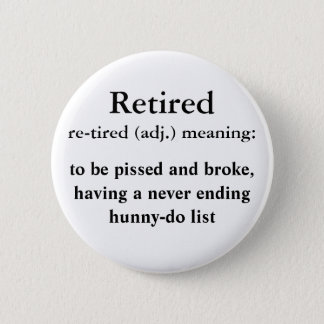 Funny Retired Meaning - Button