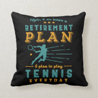 Funny Retired Quote Retirement Plan Play Tennis Throw Pillow