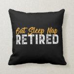 Funny Retired Retirement Gift Eat Sleep Nap Throw Pillow