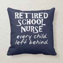 Funny Retired School Nurse Throw Pillow