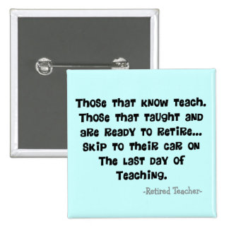 Funny Retired Teacher Gifts Pin