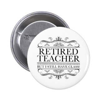 Funny Retired Teacher Pinback Button