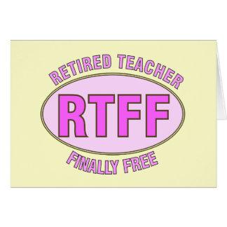 Funny Retired Teacher (RTFF) Gifts Card