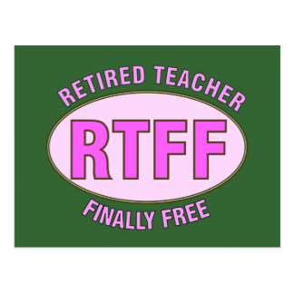 Funny Retired Teacher (RTFF) Gifts Postcard