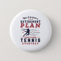 Funny Retired Tennis Player Quote Retirement Plan Button