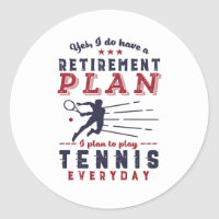 Funny Retired Tennis Player Quote Retirement Plan Classic Round Sticker