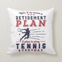Funny Retired Tennis Player Quote Retirement Plan Throw Pillow
