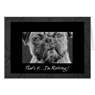 Funny Retirement Announcement Pug Dog Drawing Greeting Card