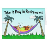 Funny Retirement Card: Take It Easy! Card
