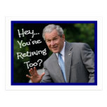 Funny Retirement Cards---Bush'ism humor Post Card