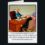 """Funny Retirement Congarulations Greeting Card<br><div class=""""desc"""">Enjoy spreading the laughter with this hilarious retirement congratulations greeting card by artist Bill Abbott; send some laughs along with your best wishes and congratulations. Bill Abbott&#39;s cartoon &quot;Spectickles&quot; the internationally syndicated comic has also appeared in Hallmark U.K.,  Reader&#39;s Digest and other fine magazines!</div>"""