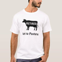 Funny Retirement Cow Out to Pasture Saying T-Shirt