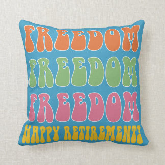 Funny retirement gift Freedom Freedom Throw Pillow