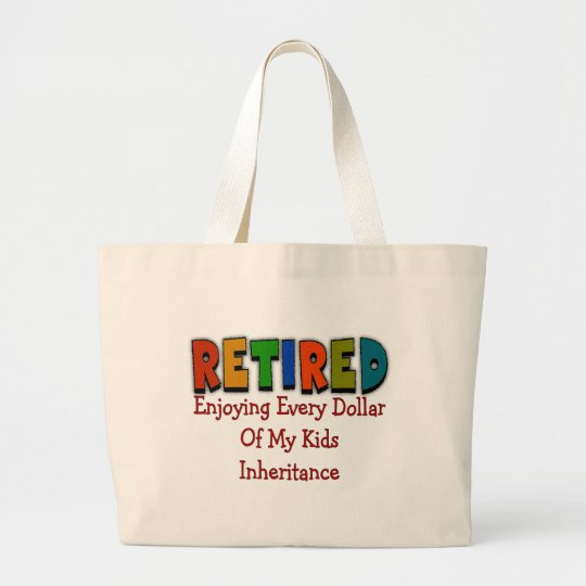 Funny Retirement Gifts Large Tote Bag