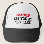"Funny retirement hat for men | See you at the lake<br><div class=""desc"">Funny retirement hat for men 