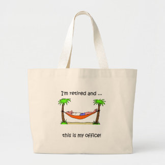 Funny retirement humor large tote bag