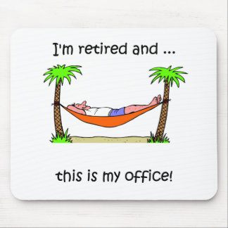 Funny retirement humor mouse pad
