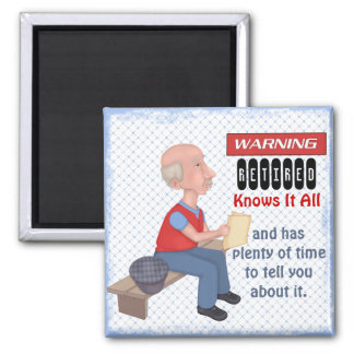 Funny Retirement Knows It All Magnet