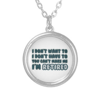 Funny Retirement Quote Round Pendant Necklace