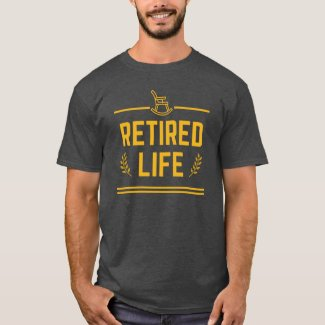 Funny Retirement Rocking Chair - Retired Life T-Shirt