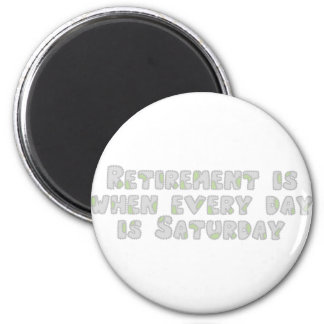 Funny Retirement Saying 2 Inch Round Magnet