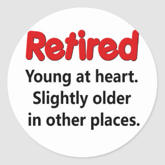 Funny Retirement Saying Classic Round Sticker