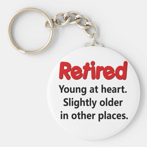 Funny Retirement Saying Basic Round Button Keychain