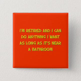Funny Retirement Saying Pinback Button