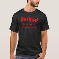 Funny Retirement Saying T-Shirt