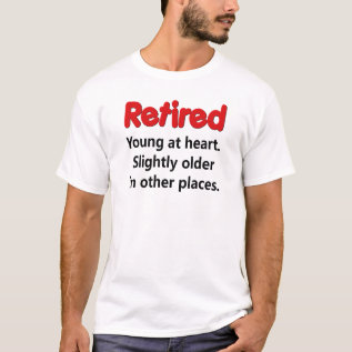 Funny Retirement Saying T-shirt at Zazzle