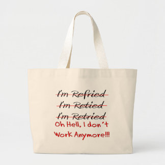 Funny Retirement Shirts and Gifts Large Tote Bag