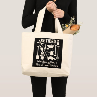 Funny Retirement Slogan Garden Tools Graphic Large Tote Bag