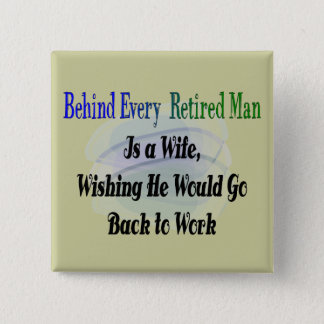 Funny Retirement T-Shirts and Gifts Pinback Button