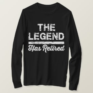 Funny Retirement-the Legend has Retired T-Shirt