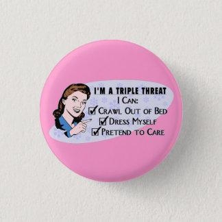 Funny Retro 50's Sarcastic Woman: Triple Threat Pinback Button