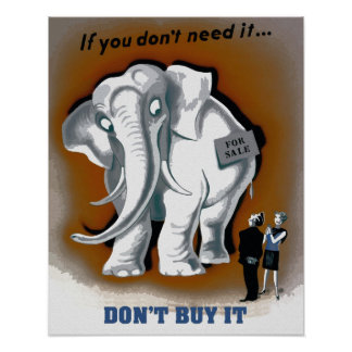 Funny retro white elephant don't buy it painting poster