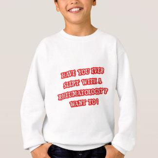 Funny Rheumatologist Pick-Up Line Sweatshirt