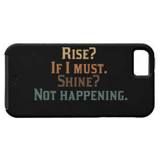 Funny Rise and Shine? iPhone SE/5/5s Case