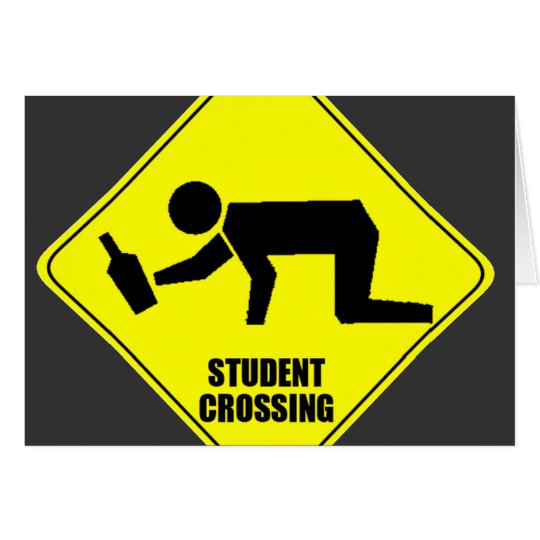 Funny Road Sign - Drunk Student Crossing Card