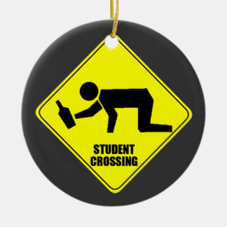 Funny Road Sign - Drunk Student Crossing Ceramic Ornament