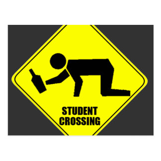 Funny Road Sign - Drunk Student Crossing Post Cards