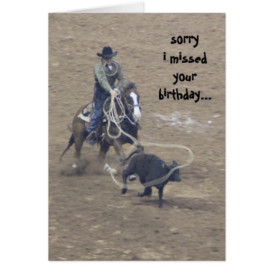 Funny Rodeo Belated Birthday, (a little tied up!) Card