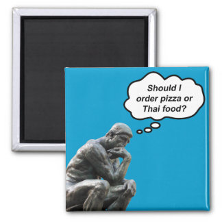 Funny Rodin Thinker Statue - Pizza or Thai Food? 2 Inch Square Magnet