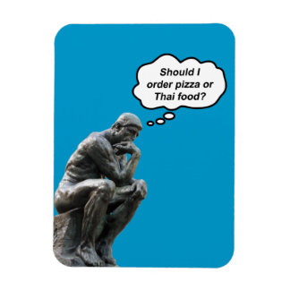 Funny Rodin Thinker Statue - Pizza or Thai Food? Magnet