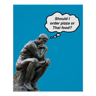 Funny Rodin Thinker Statue - Pizza or Thai Food? Poster