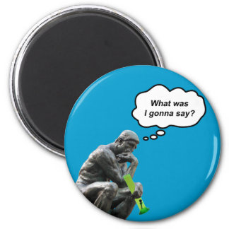 Funny Rodin Thinker Statue - What Was I Gonna Say? Magnet